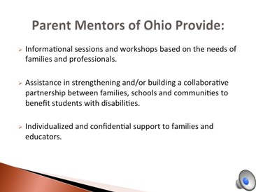What do Parent Mentors provide continued